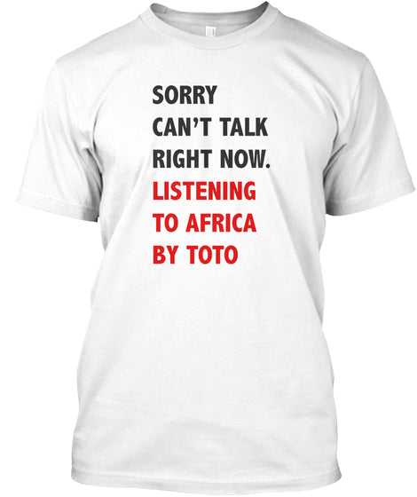I'd Rather Be Listening To Africa By Toto - Premium Tshirt