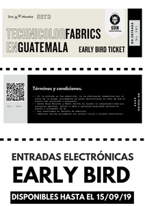 Entrada electrónica EARLY BIRD - Technicolor Fabrics en Guatemala