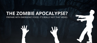THE ZOMBIE APOCALYPSE? PREPARE WITH EMERGENCY FOOD, IT'S REALLY NOT THAT WEIRD.