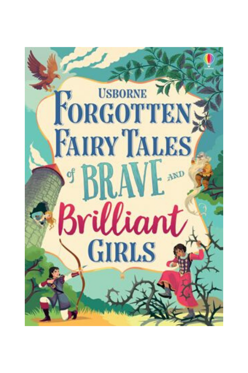 Forgotten Fairytales Of Brave & Brilliant Girls