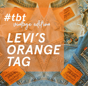 #TBT the LEVI'S ORANGE TAG