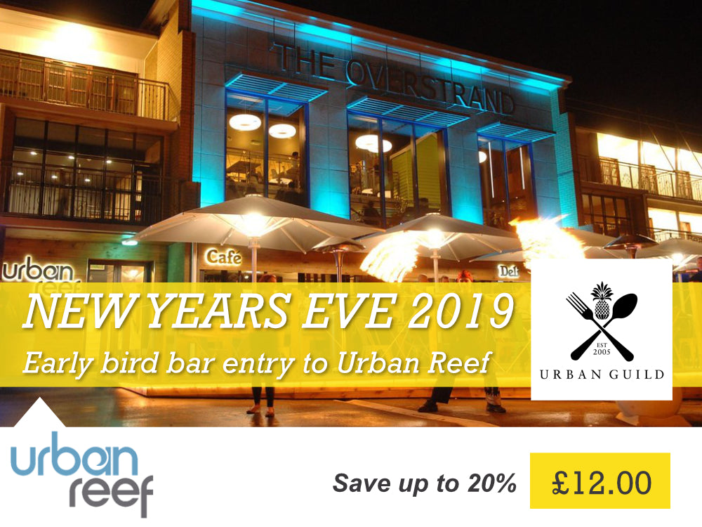 NYE 2019 - Urban Reef Early-ish Bird, Bar Entry