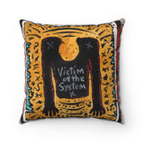 Victim of the System Square Pillow Case