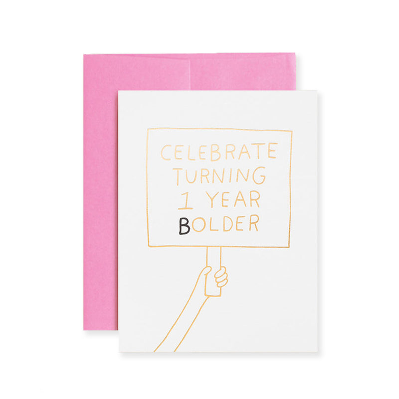 One Year Bolder Greeting Card
