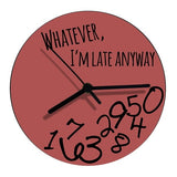 Whatever I'm Late Anyway - Wall Clock