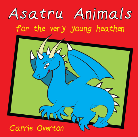 Asatru Animals - Picture book of the Animals of Norse Mythology for Very Young Heathens