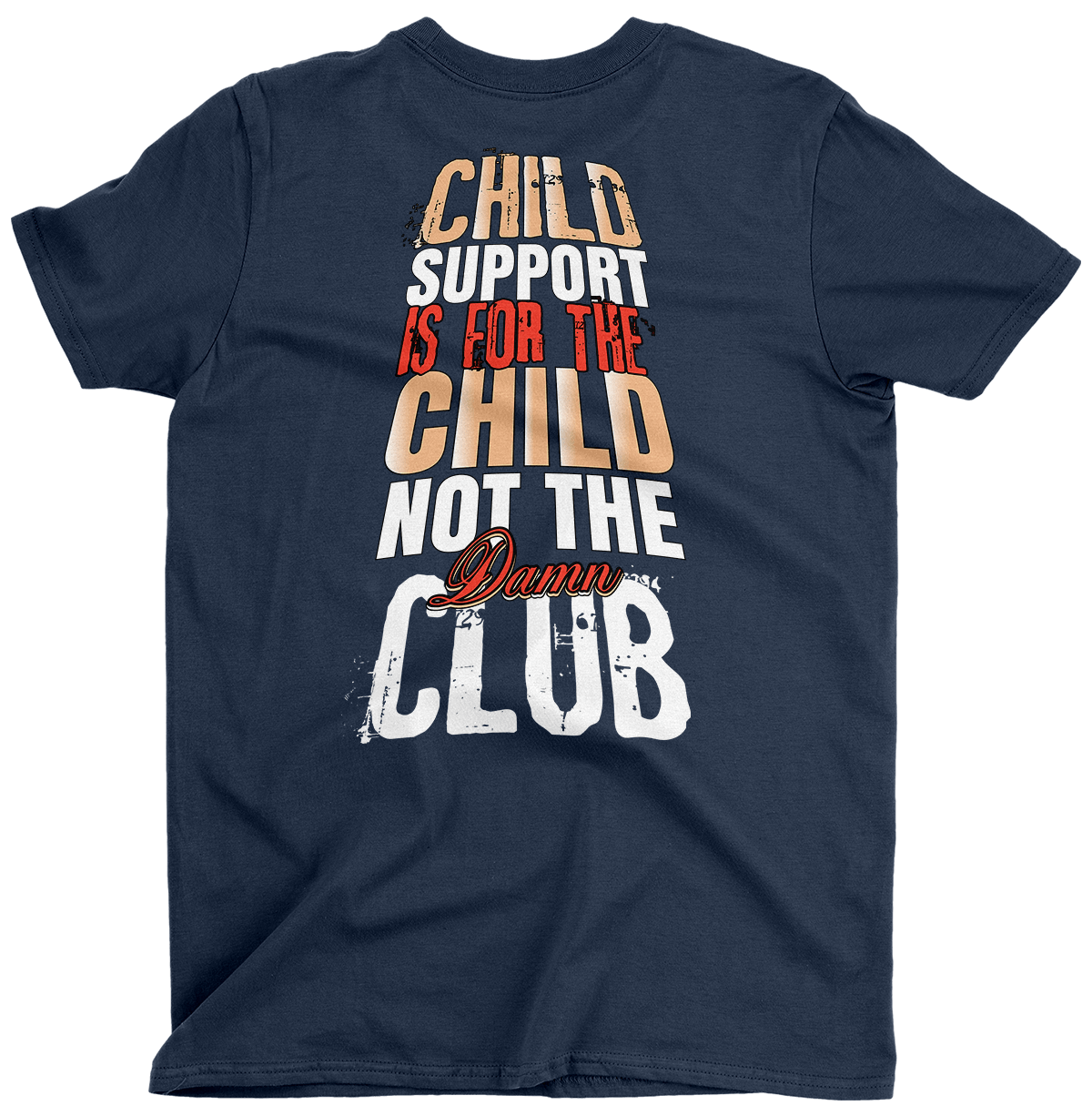 Child Support Is for the Child (Back Print)