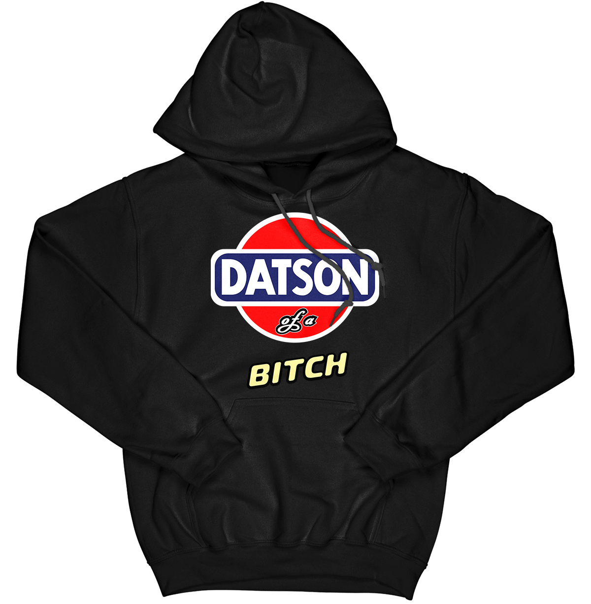Datson of a B*tch Hoodie