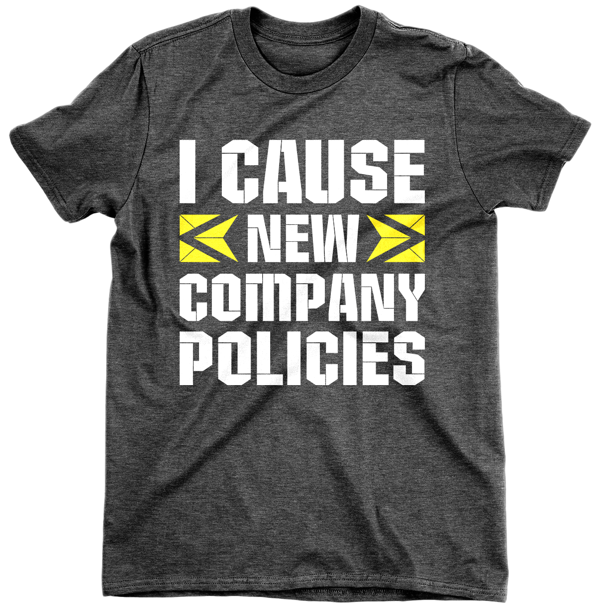 I Cause New Company Policies