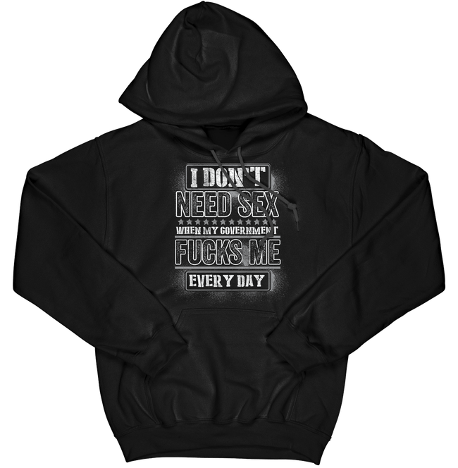 I Don't Need Sex Hoodie