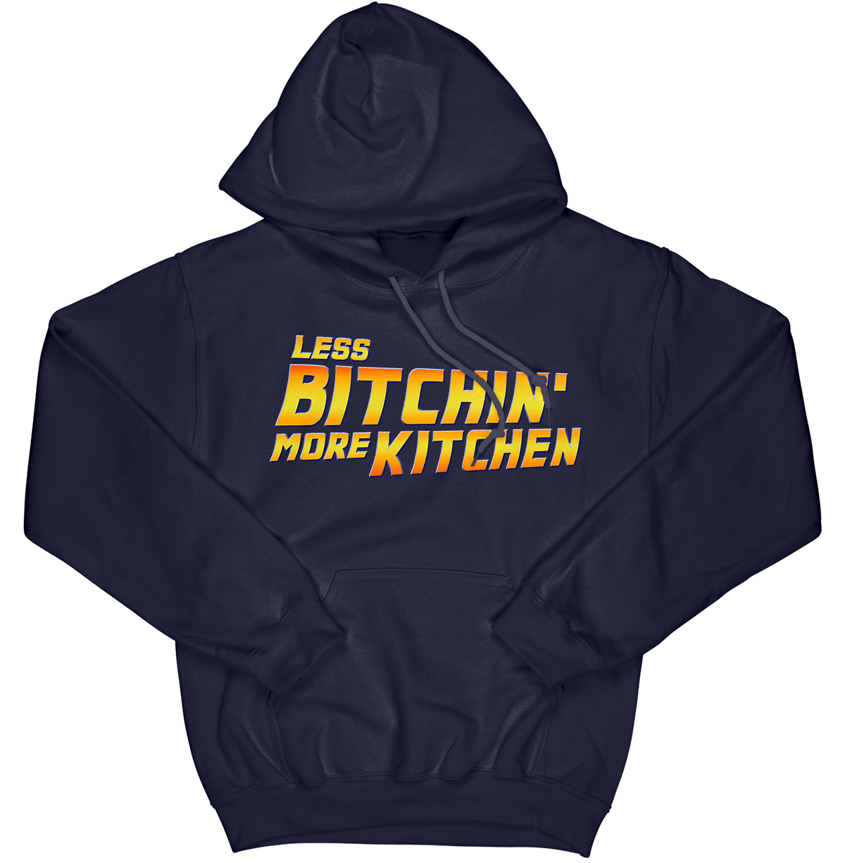 Less Bitchin' More Kitchen Hoodie