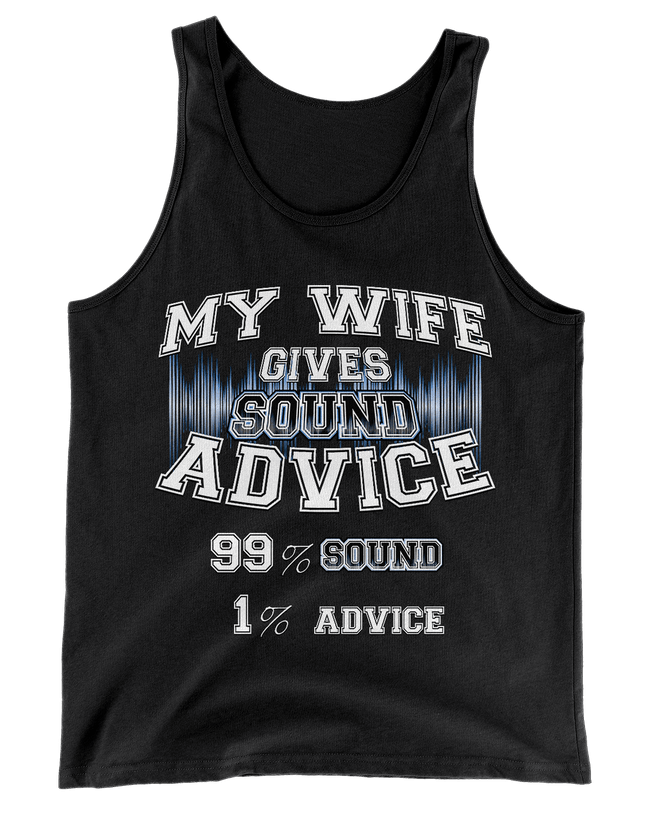 My Wife Gives Sound Advice Tank