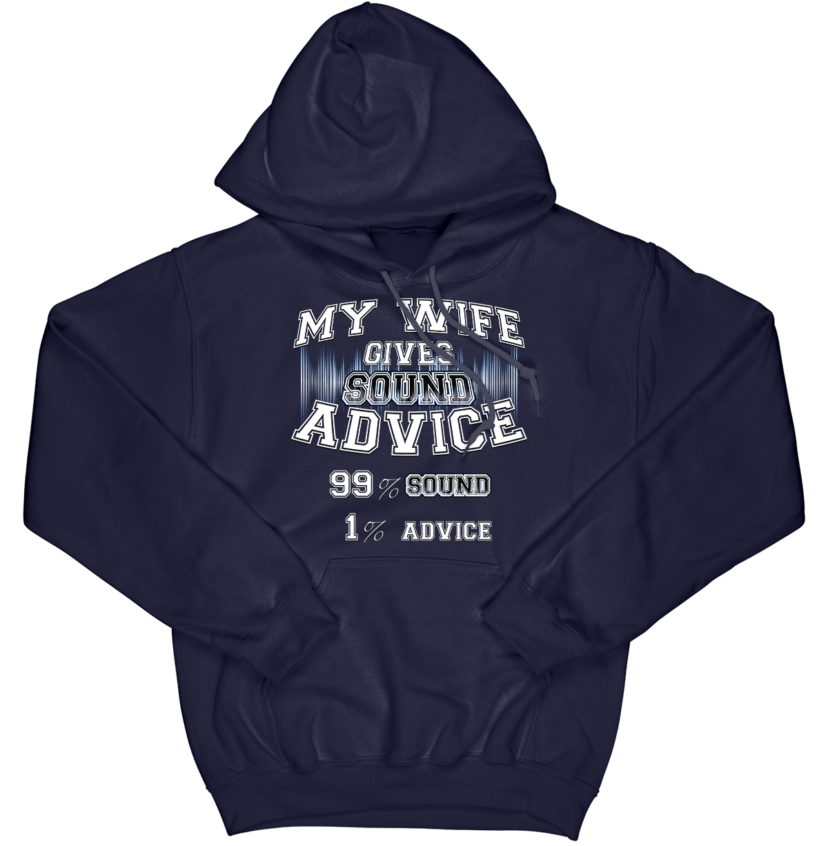 My Wife Gives Sound Advice Hoodie