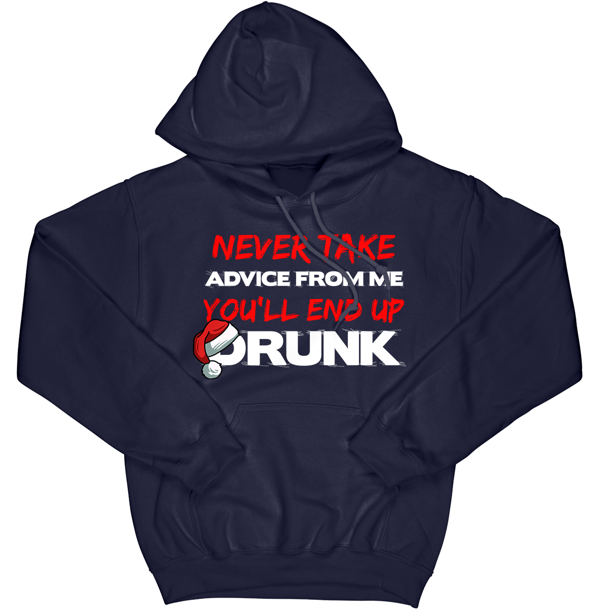 Never Take Advice from Me Hoodie (Christmas Edition)