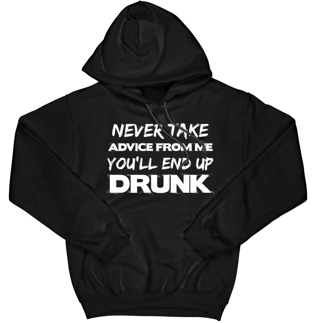 Never Take Advice from Me Hoodie