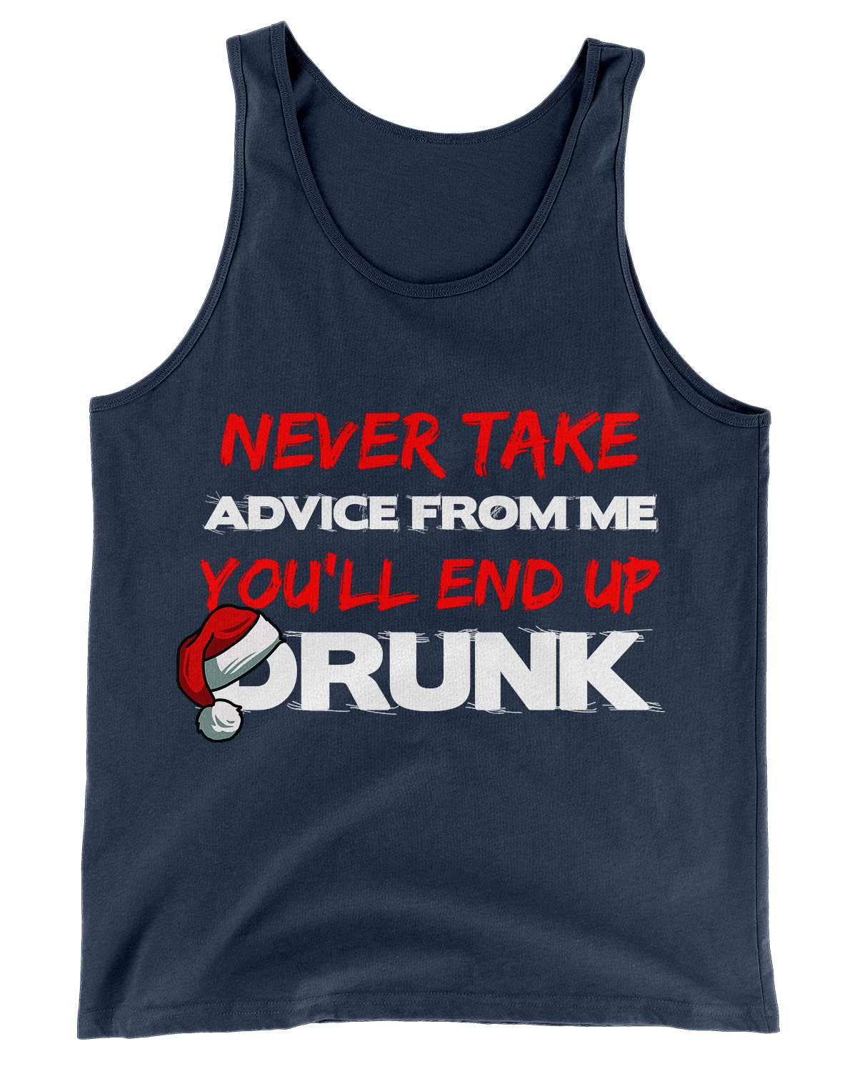 Never Take Advice from Me (Christmas Edition Tank)