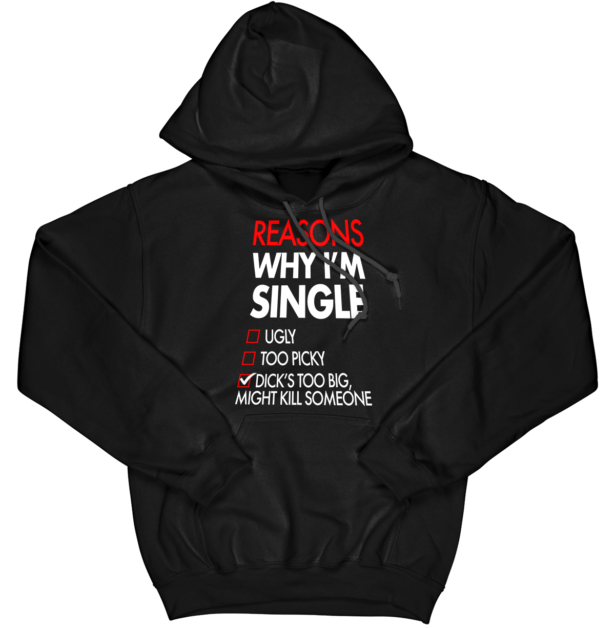 Reasons Why I'm Single Hoodie