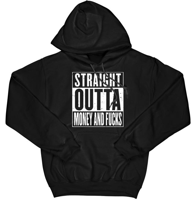 Straight Outta Money and F*cks Hoodie