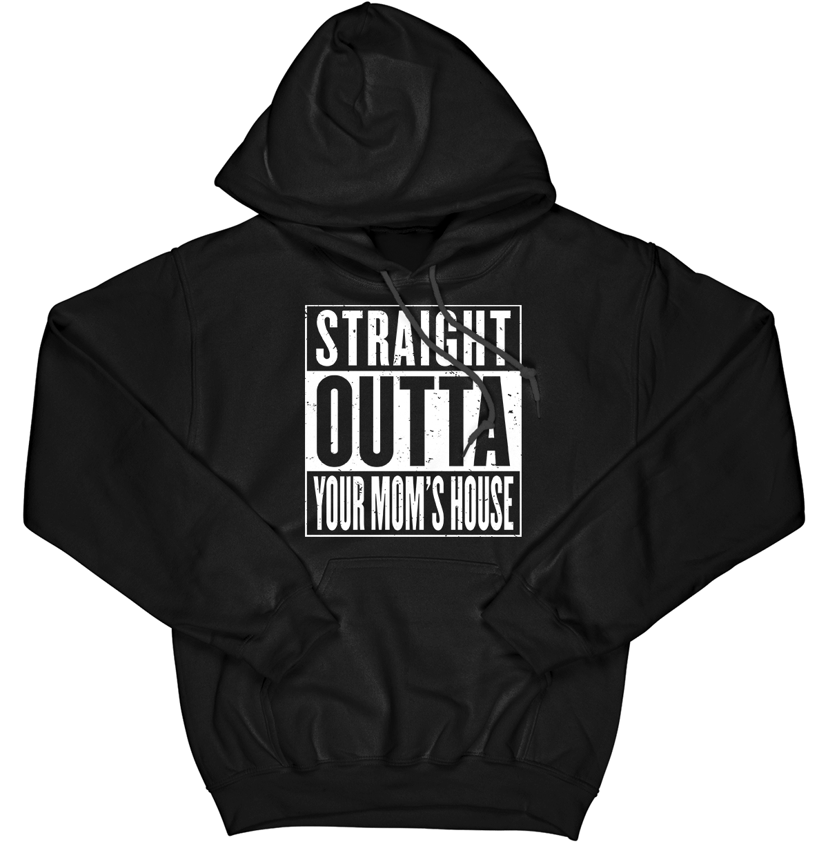 Straight Outta Your Mom's House Hoodie