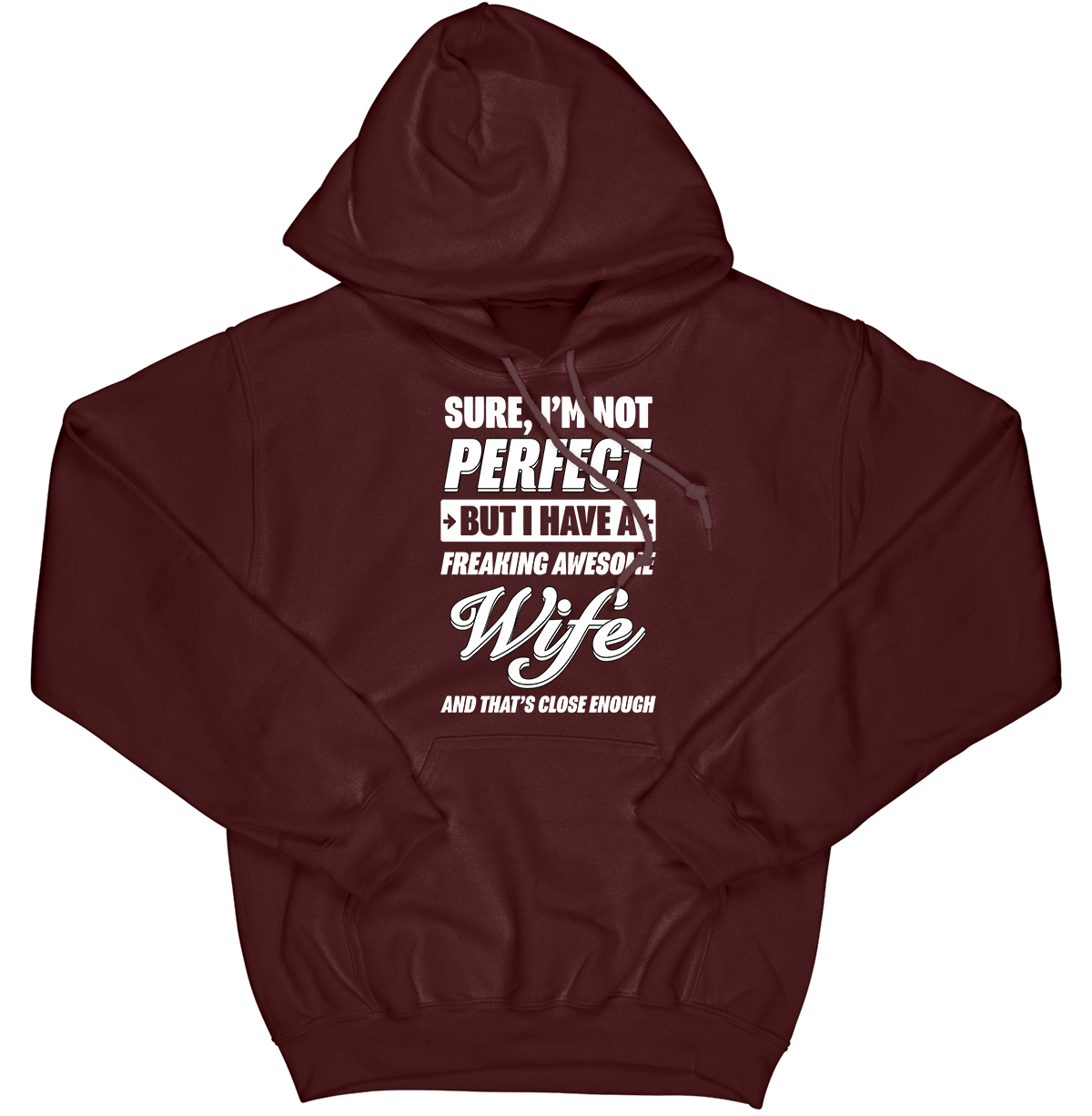 Sure, I'm Not Perfect Hoodie (Clean Version)