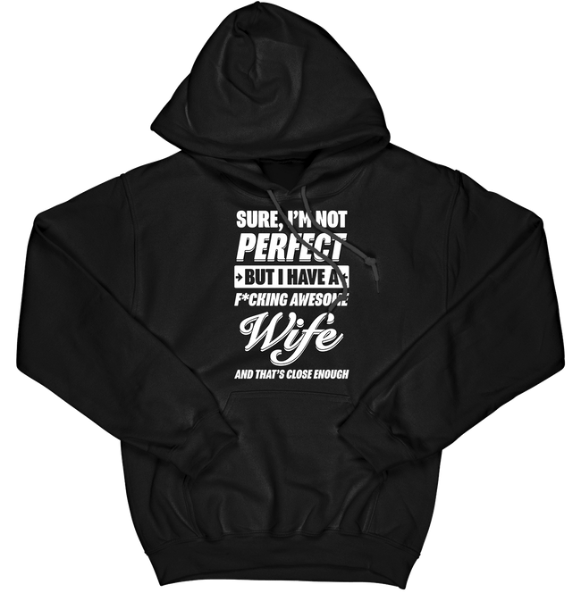 Sure, I'm Not Perfect Hoodie