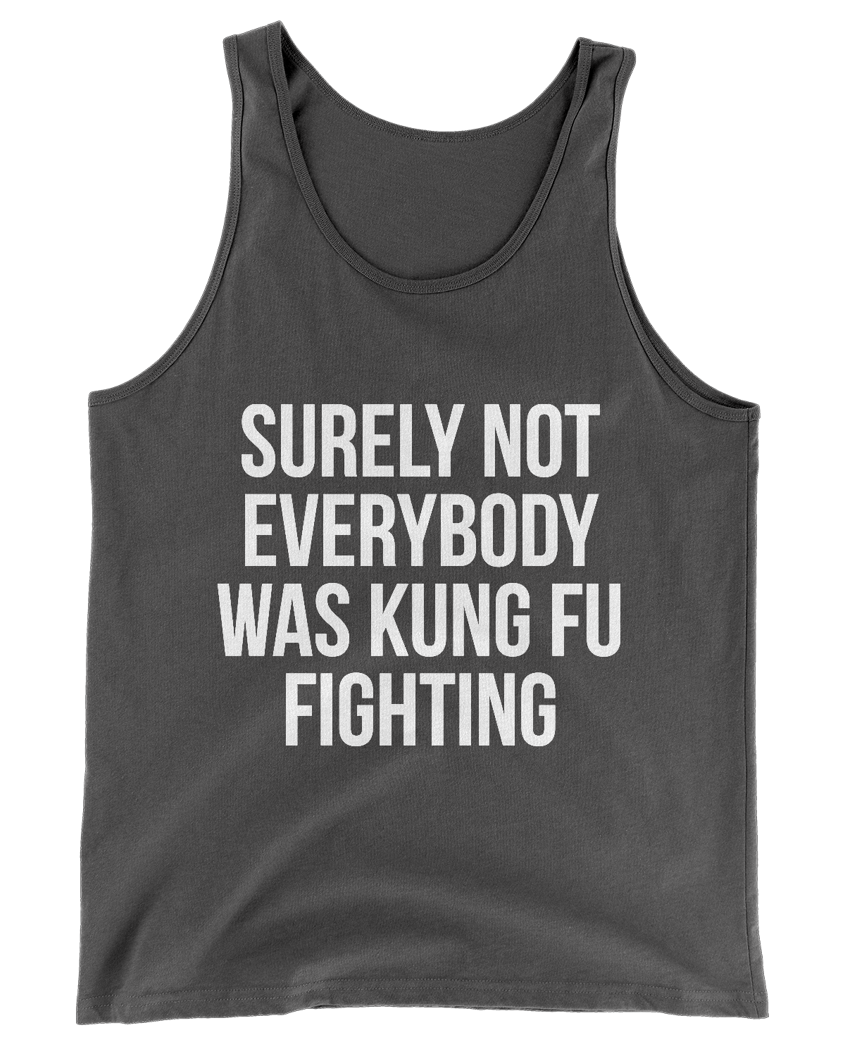 Surely Not Everyone Was Kung Fu Fighting Tank