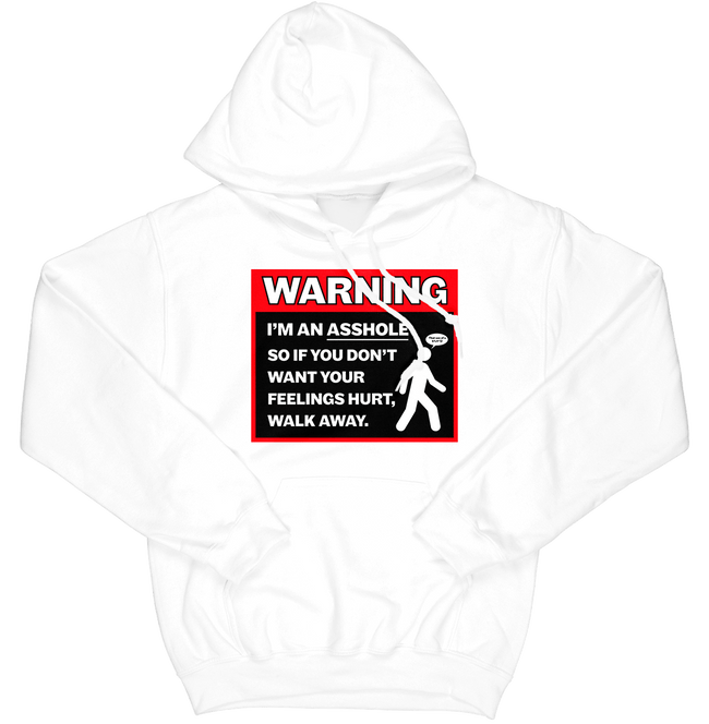 Warning I'm an Asshole Hoodie