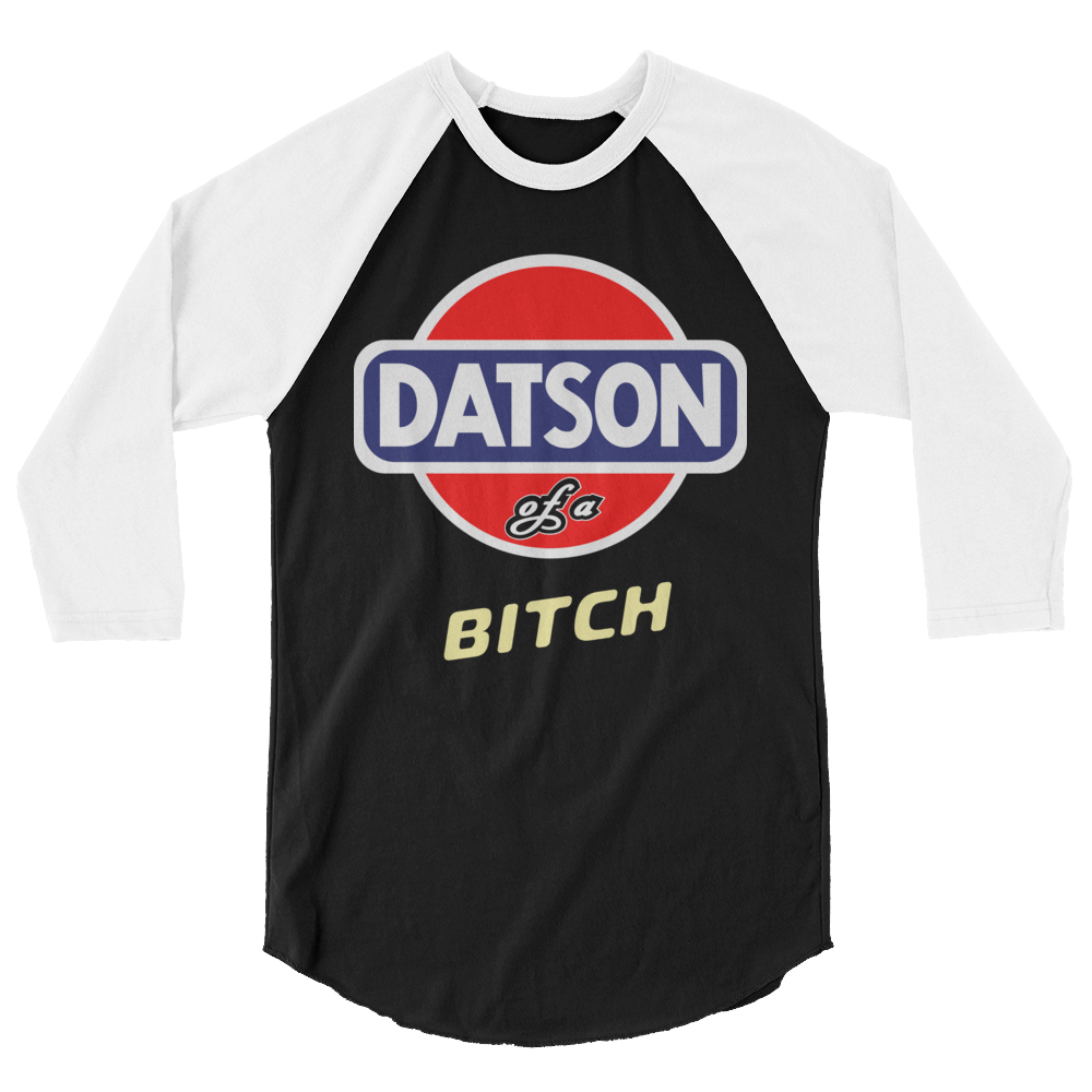Datsun of a biatch! - shop.guyhumor.com
