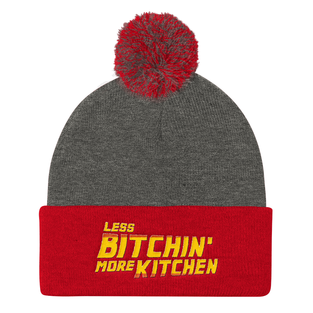 Less B*tchin' More Kitchen - Pom Beanie