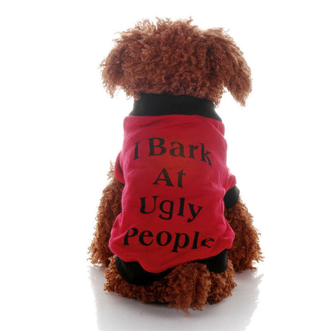 I BARK AT UGLY PEOPLE Dog Tee