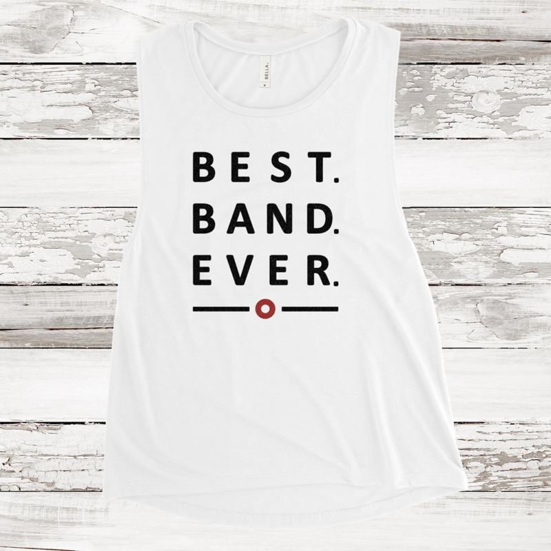 Women's Muscle Tank - Best. Band. Ever.