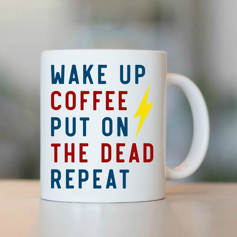 GD Mug - Wake Up, Coffee, Put On The Dead, Repeat