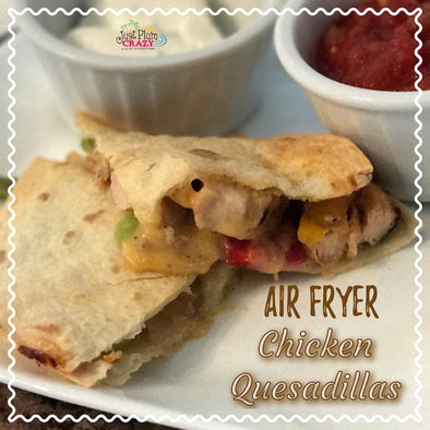 Air Fryer Chicken Quesadillas Recipe By Just Plum Crazy