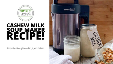 Making Milk Substitutes in the Simple Living Soup Maker.