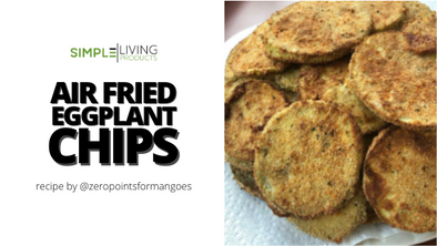 Air Fried Egg Plant Chips