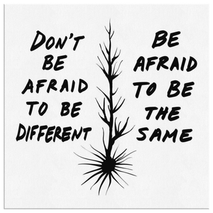 Don't Be Afraid To Be Different Quote Canvas WB - Carini Arts