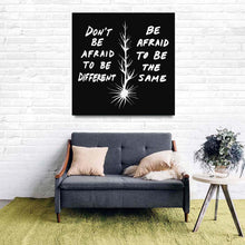 Load image into Gallery viewer, Don't Be Afraid To Be Different Quote Canvas BW - Acrylic Alchemy