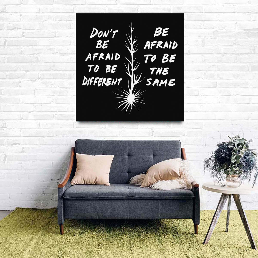 Don't Be Afraid To Be Different Quote Canvas BW - Acrylic Alchemy