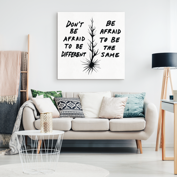 Don't Be Afraid To Be Different Quote Canvas WB - Acrylic Alchemy