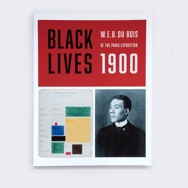 BLACK LIVES 1900: W.E.B. Du Bois at the Paris Exposition