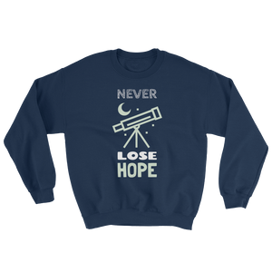Never Lose Hope Sweatshirt - Mountain Wanderlust