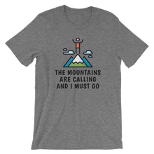 Load image into Gallery viewer, The Mountains Are Calling And I Must Go T-Shirt - Mountain Wanderlust