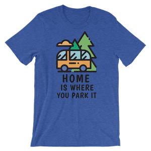 Home Is Where You Park It T-Shirt - Travel Wanderlust