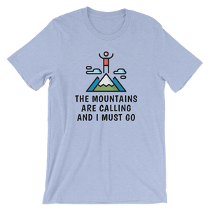 The Mountains Are Calling And I Must Go T-Shirt - Mountain Wanderlust