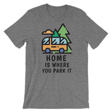 Load image into Gallery viewer, Home Is Where You Park It T-Shirt - Travel Wanderlust
