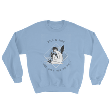 Load image into Gallery viewer, Wild & Free The Only Way To Be Sweatshirt - Mountain Wanderlust