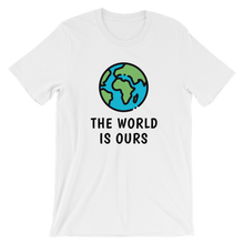 Load image into Gallery viewer, The World Is Ours T-Shirt - Travel Wanderlust