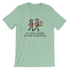 Load image into Gallery viewer, Go Fast Alone, Go Far Together T-Shirt - Mountain Wanderlust