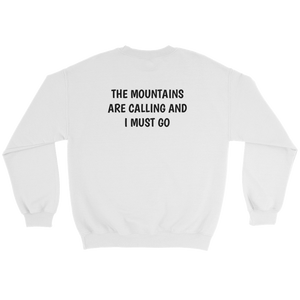 The Mountains Are Calling And I Must Go Sweatshirt - Mountain Wanderlust
