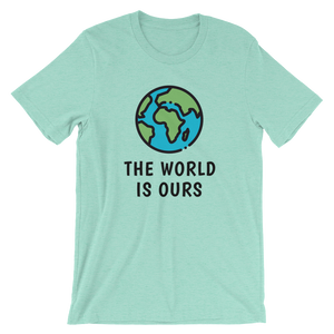 The World Is Ours T-Shirt - Travel Wanderlust